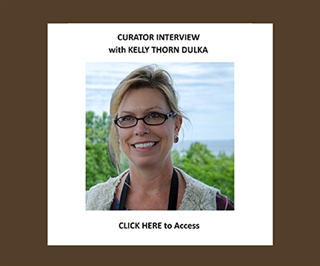 Curator Interview with Kelly Thorn Dulka